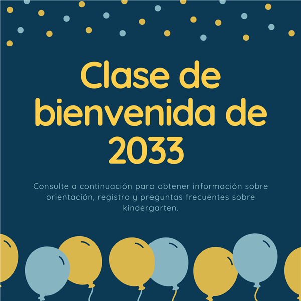 Welcome Class of 2033 in spanish